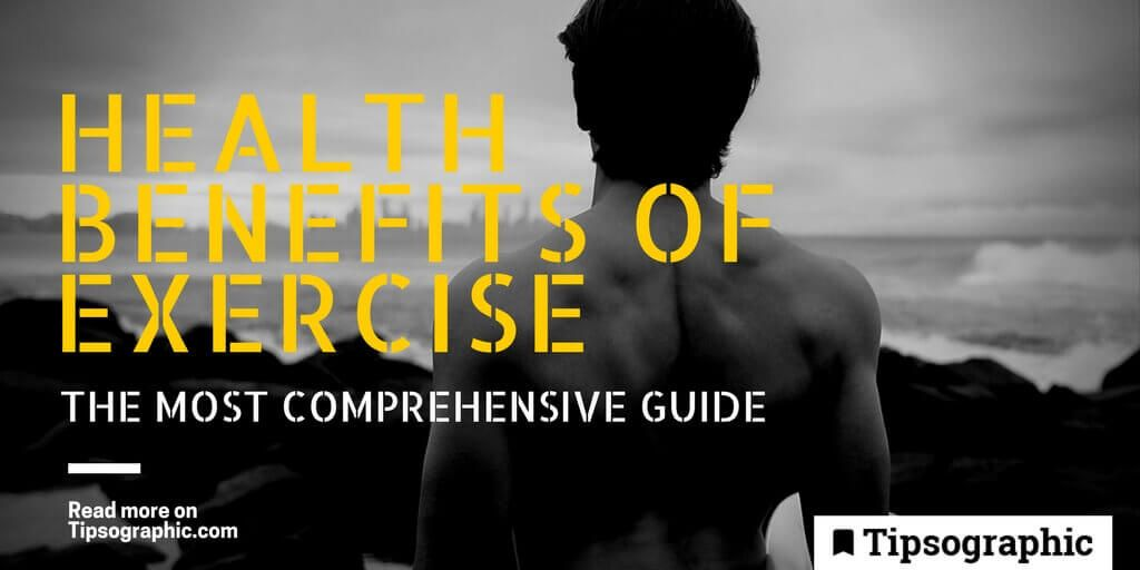 health benefits of exercise the most comprehensive guide tipsographic thumb