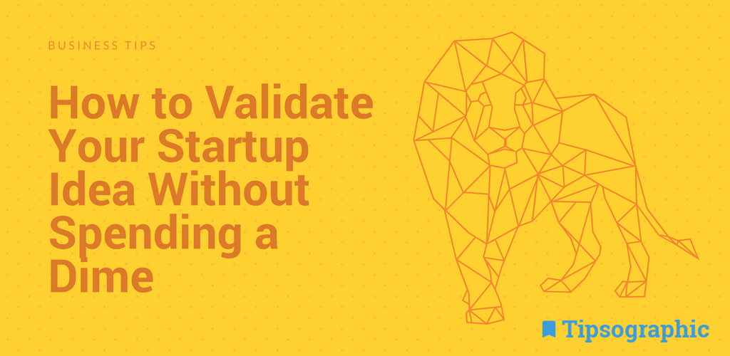 how to validate your startup idea without spending a dime tiposographic thumb