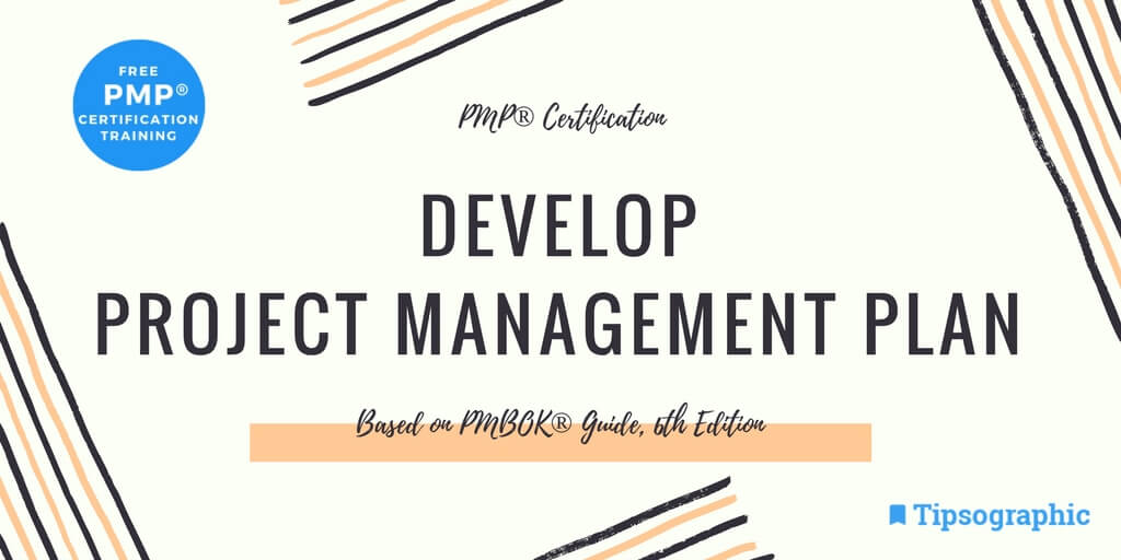 Pmp Certification Develop Project Management Plan Based On Pmbok