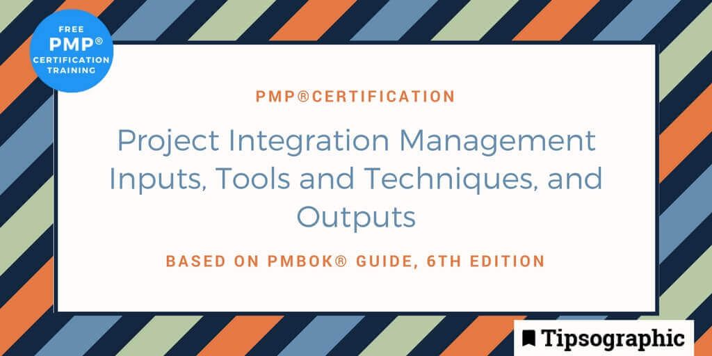 Image titled pmp certification project integration management inputs, tools and techniques, and outputs pmbok guide 6th edition