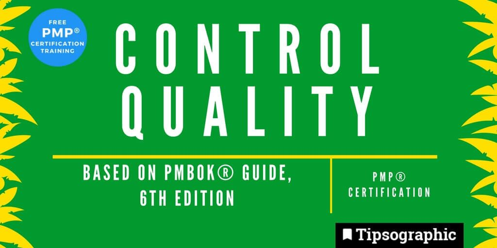 pmp 2018 control quality pmbok guide 6th edition tipsographic main