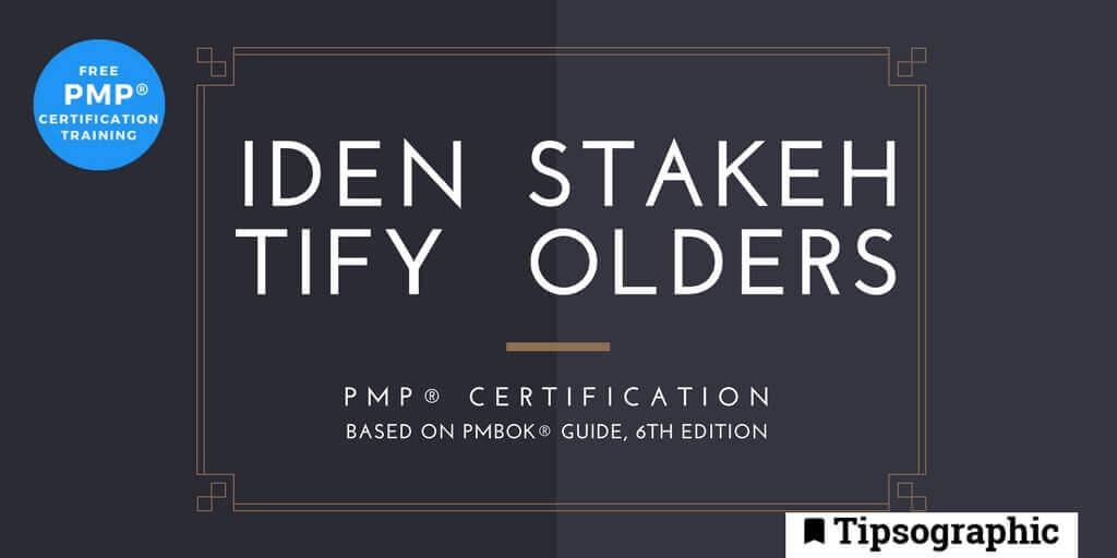 pmp 2018 identify stakeholders pmbok guide 6th edition tipsographic main