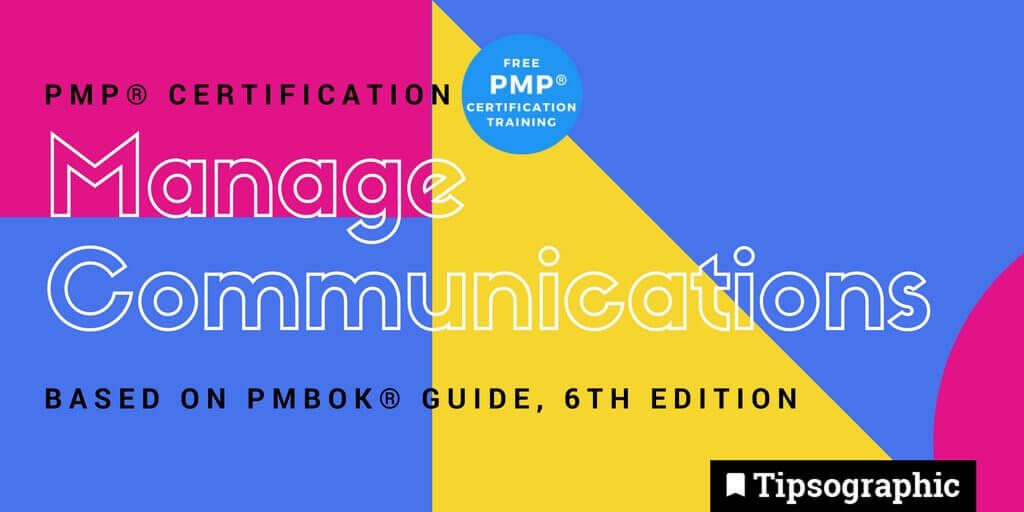 pmp 2018 manage communications pmbok guide 6th edition main tipsographic