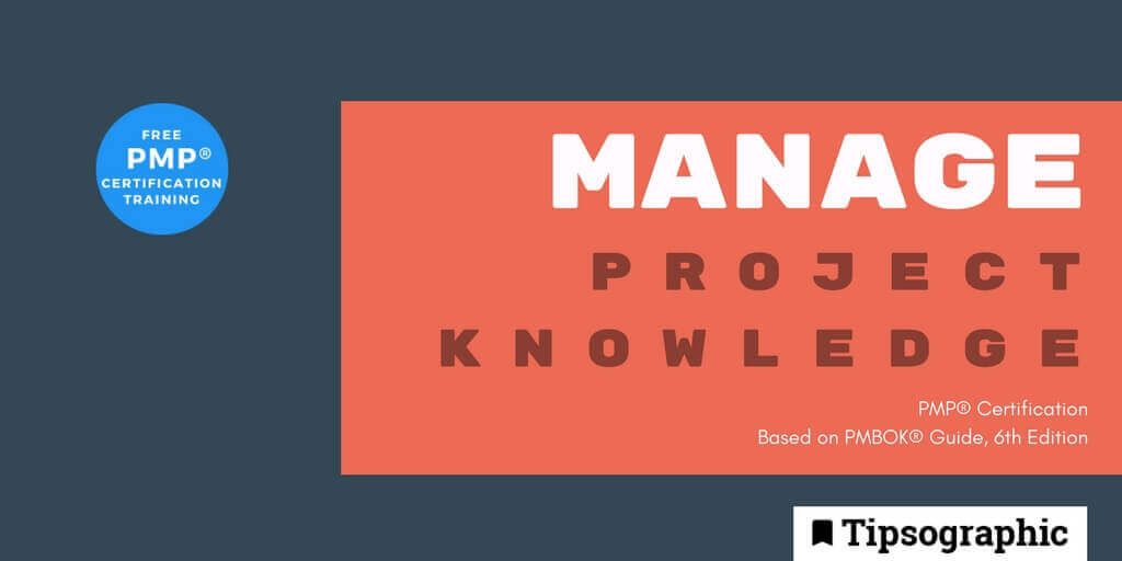 PMP Certification: Manage Project Knowledge (based on PMBOK® Guide, 6th Edition)