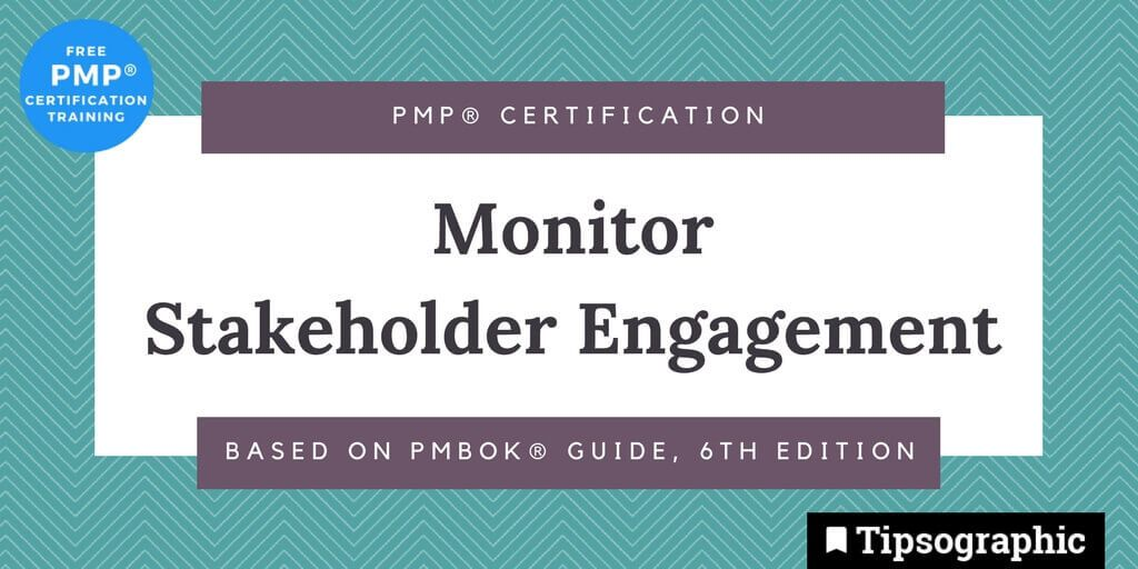 pmp 2018 monitor stakeholder engagement pmbok guide 6th edition tipsographic main