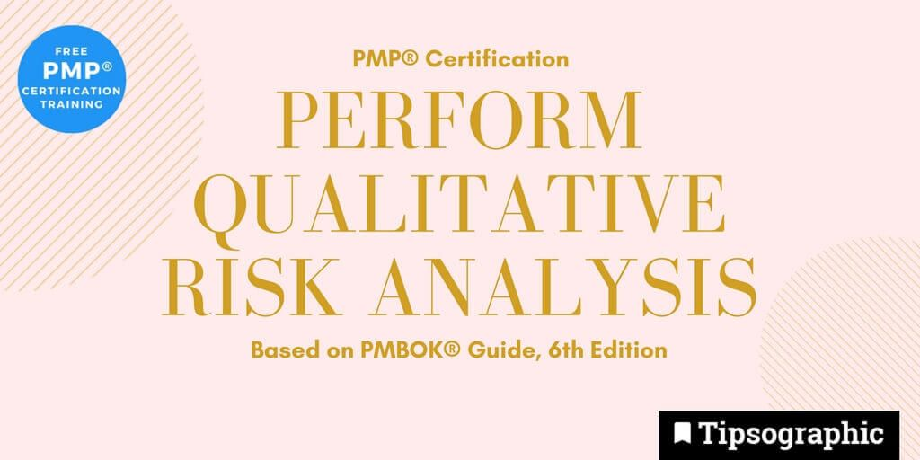 pmp 2018 perform qualitative risk analysis pmbok guide 6th edition tipsographic main
