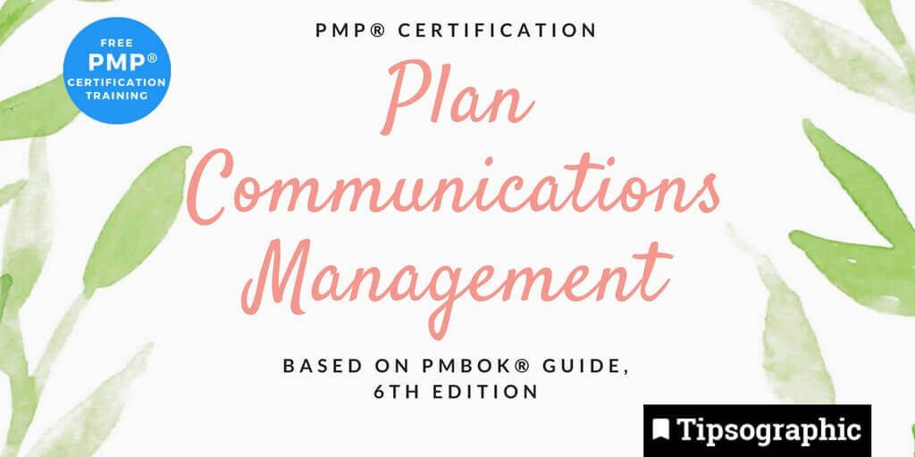 pmp 2018 plan communications management pmbok guide 6th edition tipsographic main