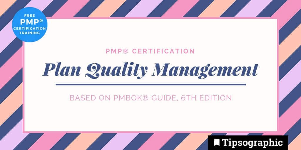 pmp 2018 plan quality management pmbok guide 6th edition tipsographic main