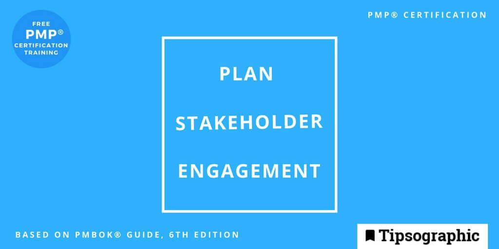 pmp 2018 plan stakeholder engagement pmbok guide 6th edition tipsographic main