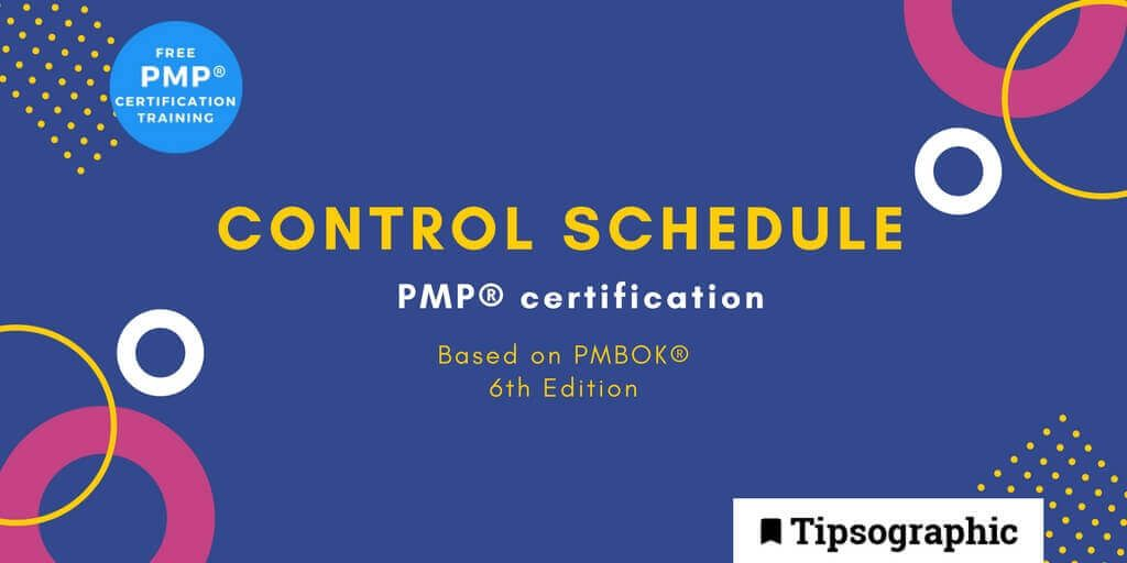 pmp 2018 pmp certification control schedule pmbok guide 6th edition tipsographic main