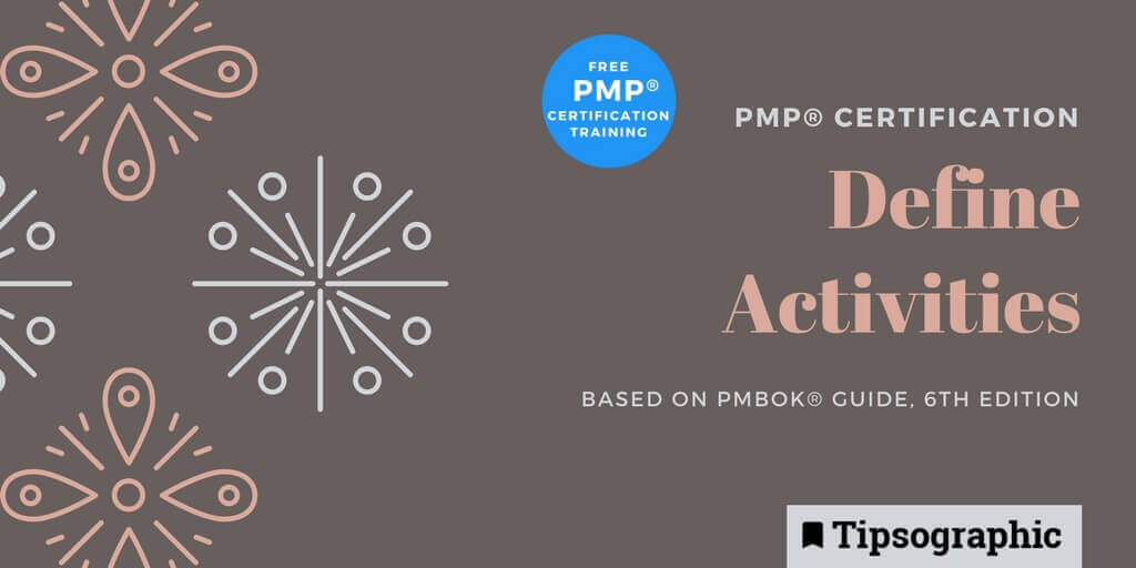 pmp 2018 pmp certification define activities pmbok guide 6th edition tipsographic main