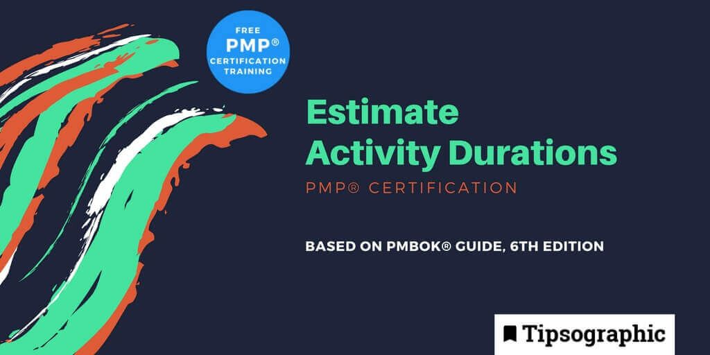 pmp 2018 pmp certification estimate activity durations pmbok guide 6th edition tipsographic main