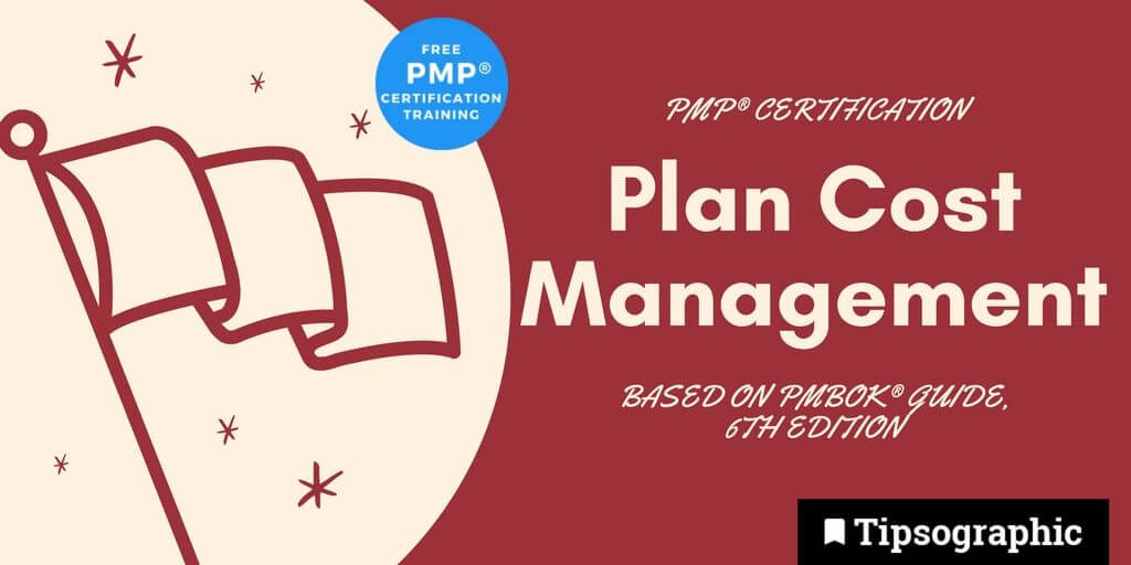 pmp 2018 pmp certification plan cost management pmbok guide 6th edition tipsographic main