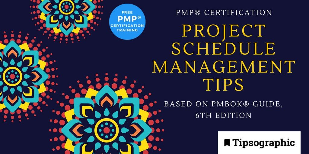 pmp 2018 pmp certification project schedule management tips pmbok guide 6th edition tipsographic main