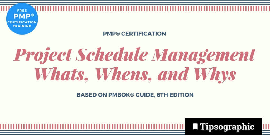 pmp 2018 pmp certification project schedule management whats whens and whys pmbok guide 6th edition tipsographic main