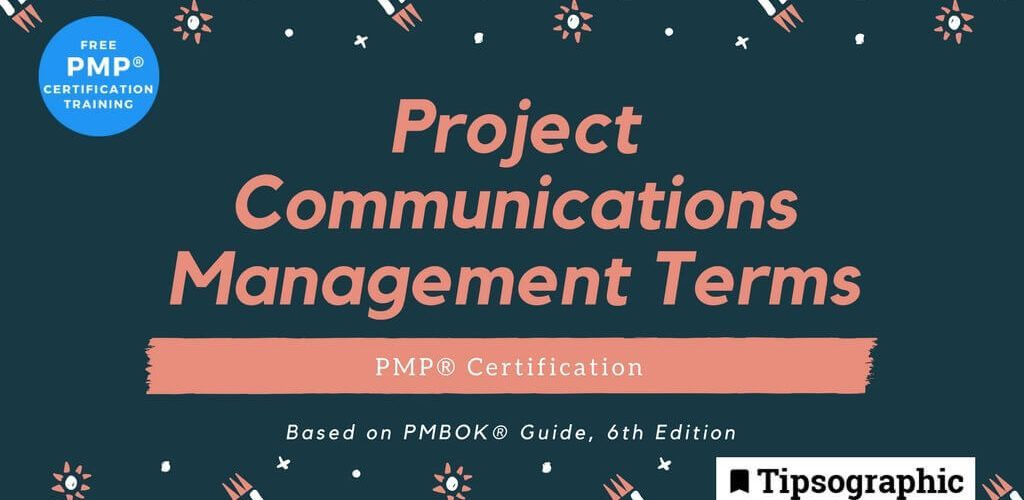 pmp 2018 project communications management terms pmbok guide 6th edition tipsographic main