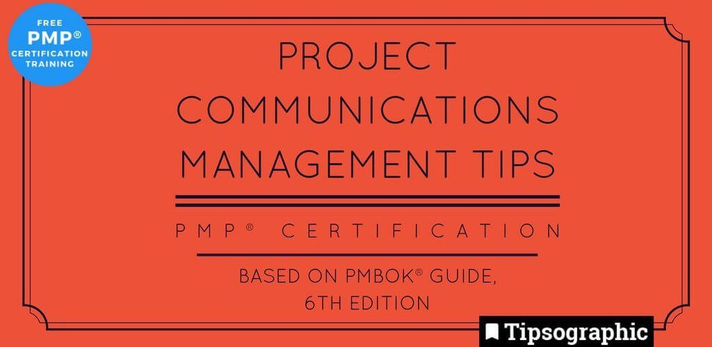 pmp 2018 project communications management tips pmbok guide 6th edition tipsographic main
