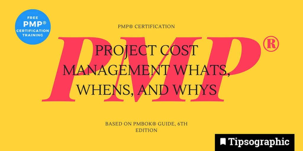 pmp 2018 project cost management whats whens whys pmbok guide 6th edition tipsographic main