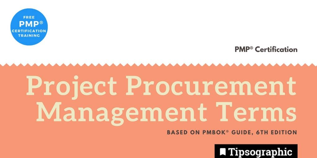 pmp 2018 project procurement management terms pmbok guide 6th edition tipsographic