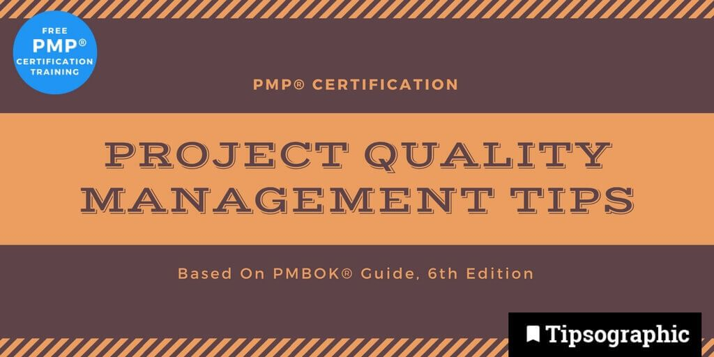 pmp 2018 project quality management tips pmbok guide 6th edition tipsographic main