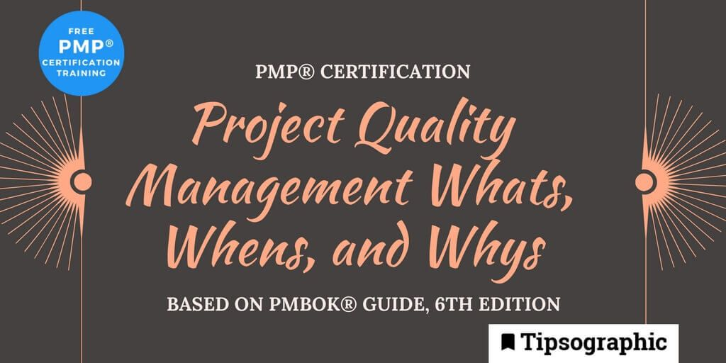 pmp 2018 project quality management whats whens whys pmbok guide 6th edition tipsographic main