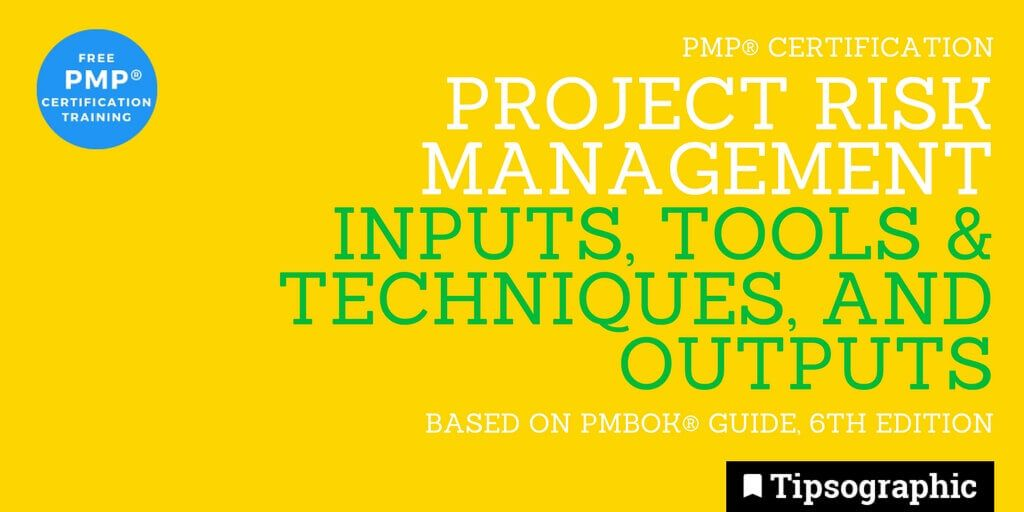 pmp 2018 project risk management input tools techniques output pmbok guide 6th edition tipsographic (1)