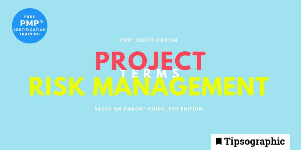 pmp 2018 project risk management terms pmbok guide 6th edition main tipsographic