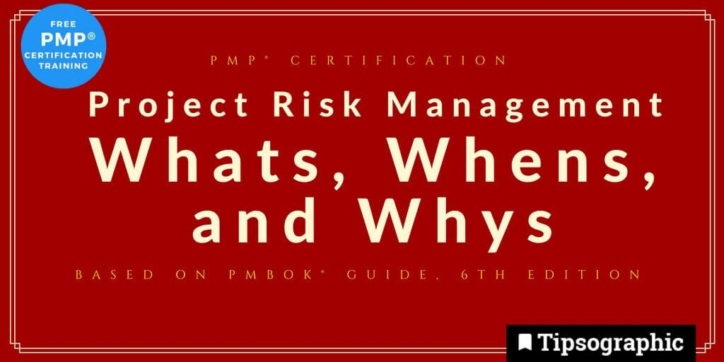 pmp 2018 project risk management whats whens whys pmbok guide 6th edition tipsographic main