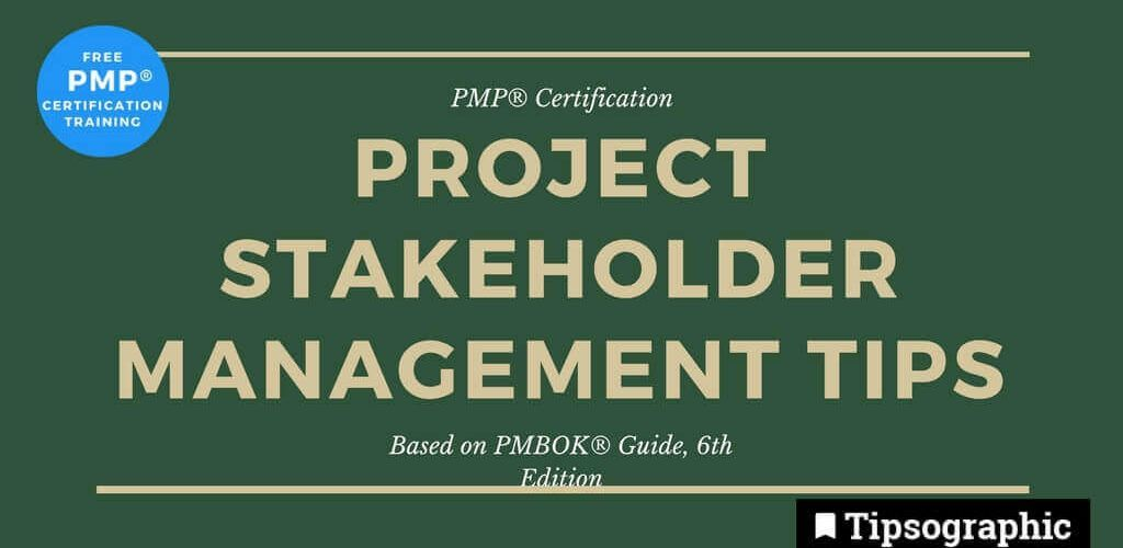pmp 2018 project stakeholder management tips pmbok guide 6th edition tipsographic