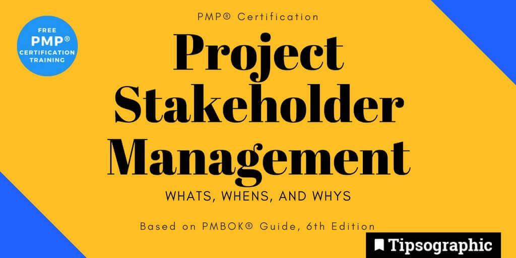 pmp 2018 project stakeholder management whats whens whys pmbok guide 6th edition tipsographic main